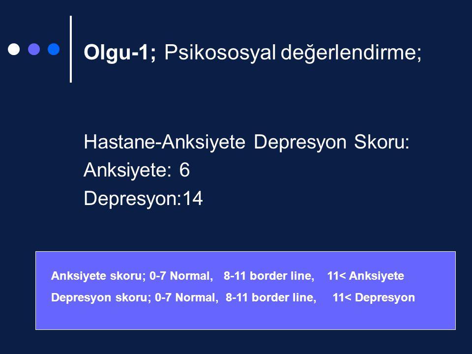 Olgu-1; Psikososyal değerlendirme;