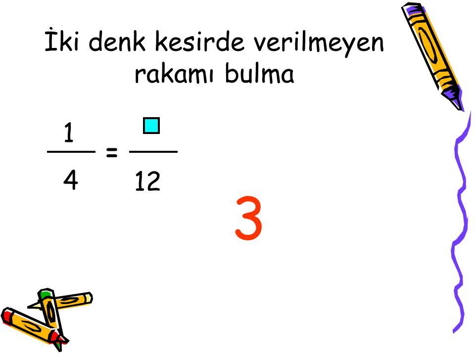 İki denk kesirde verilmeyen rakamı bulma