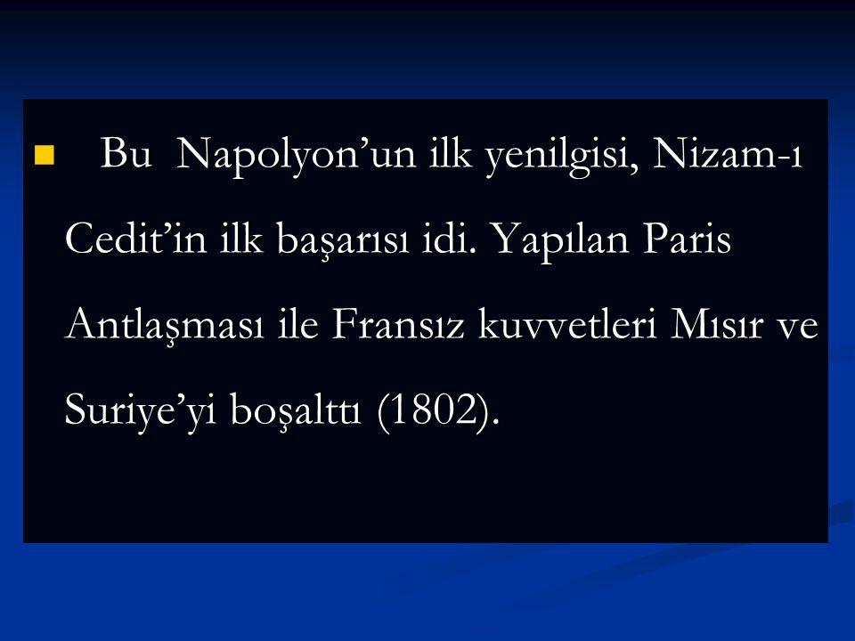 Bu Napolyon'un ilk yenilgisi, Nizam-ı Cedit'in ilk başarısı idi