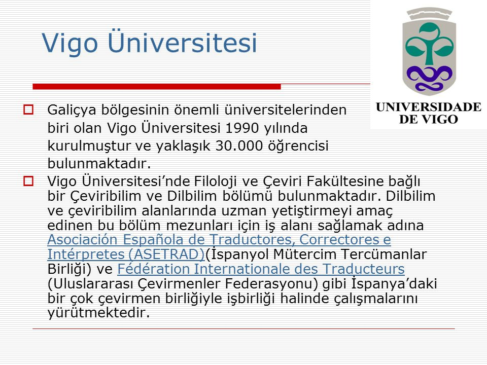 Vigo Üniversitesi Galiçya bölgesinin önemli üniversitelerinden