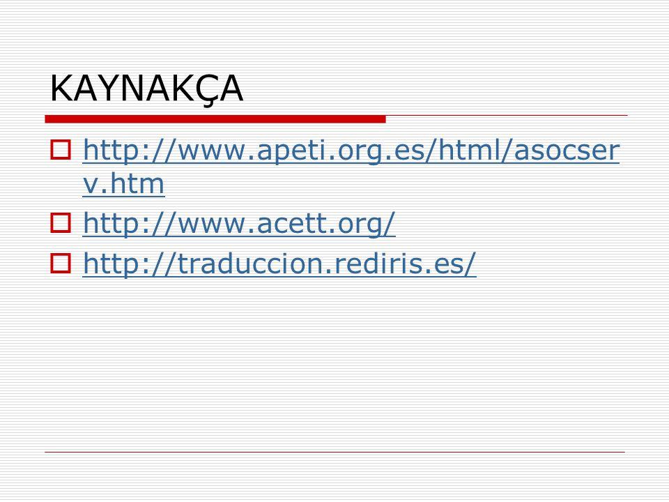 KAYNAKÇA http://www.apeti.org.es/html/asocserv.htm