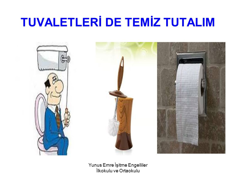 TUVALETLERİ DE TEMİZ TUTALIM