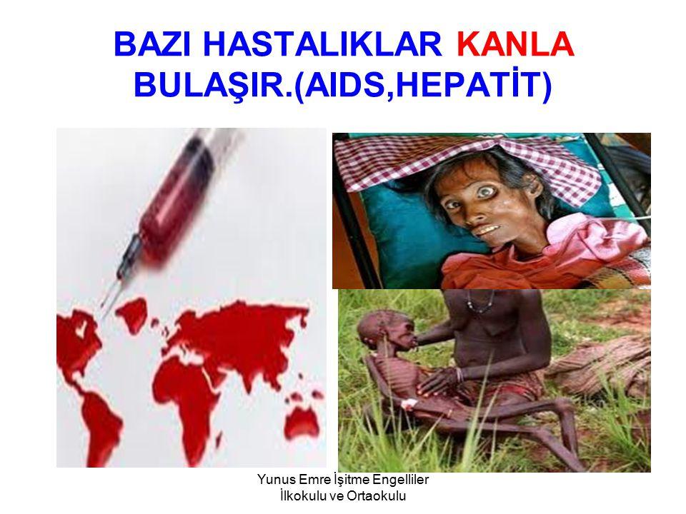 BAZI HASTALIKLAR KANLA BULAŞIR.(AIDS,HEPATİT)