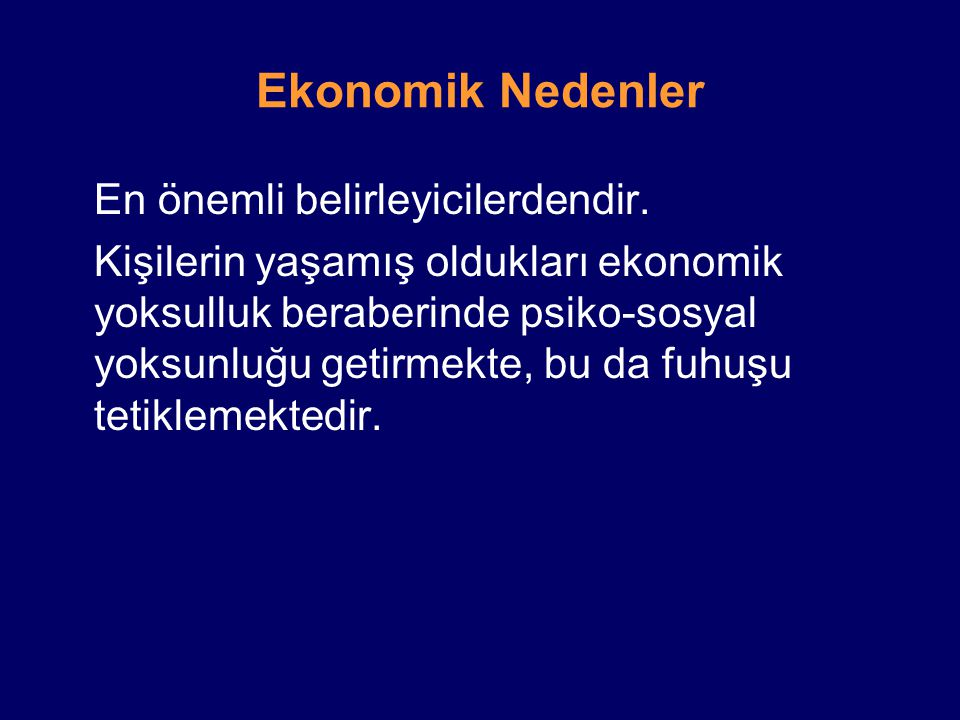 Ekonomik Nedenler En önemli belirleyicilerdendir.