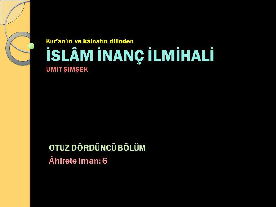 Kur'ân'ın ve kâinatın dilinden İSLÂM İNANÇ İLMİHALİ ÜMİT ŞİMŞEK