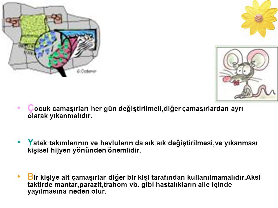 Çocuk çamaşırları her gün değiştirilmeli,diğer çamaşırlardan ayrı olarak yıkanmalıdır.