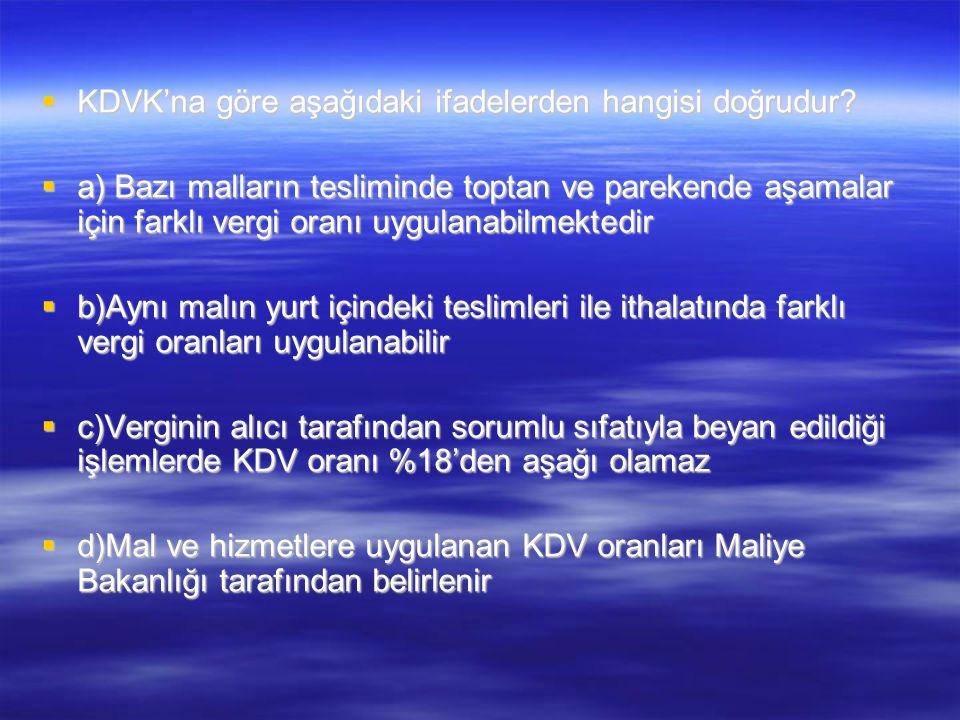 KDVK'na göre aşağıdaki ifadelerden hangisi doğrudur