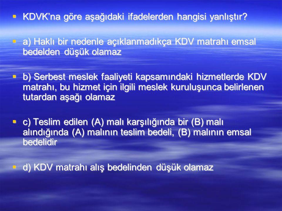 KDVK'na göre aşağıdaki ifadelerden hangisi yanlıştır
