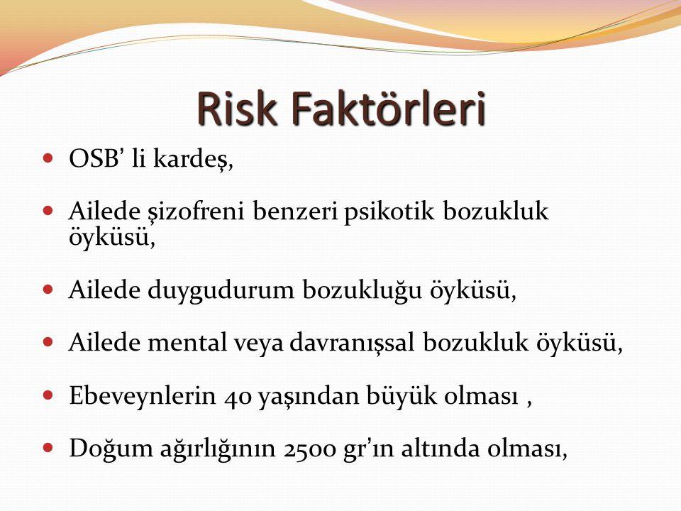 Risk Faktörleri OSB' li kardeş,
