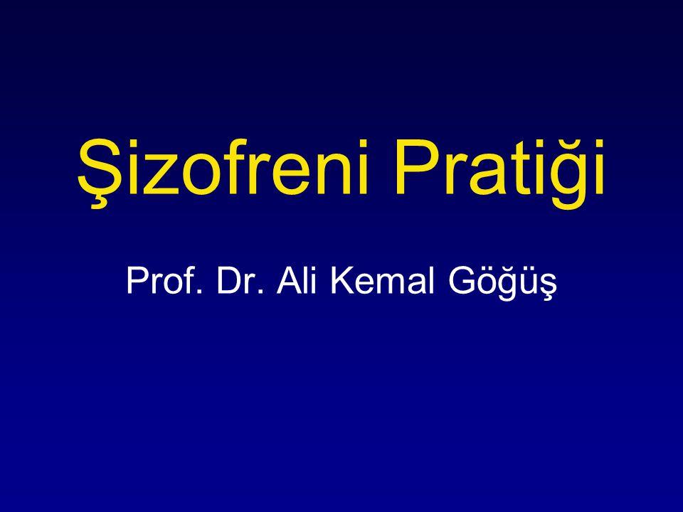 Şizofreni Pratiği Prof. Dr. Ali Kemal Göğüş