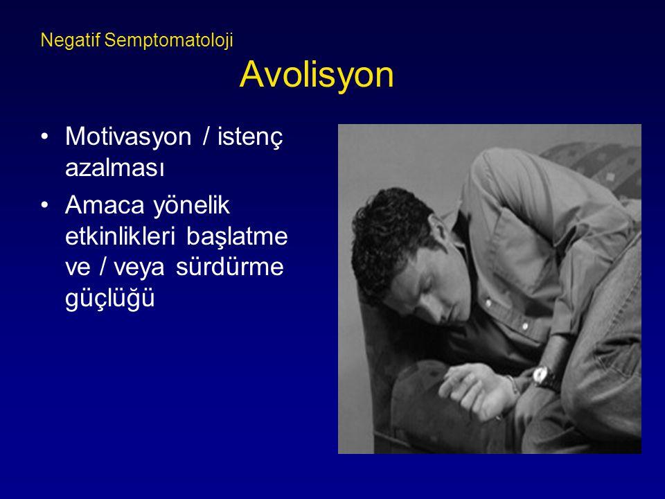 Negatif Semptomatoloji Avolisyon