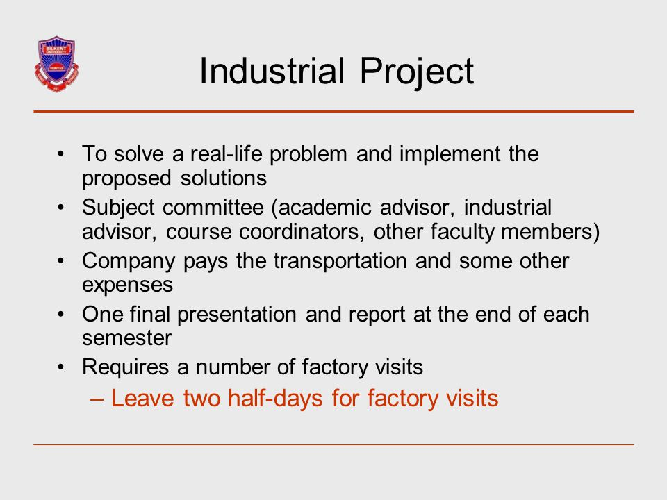 Industrial Project Leave two half-days for factory visits