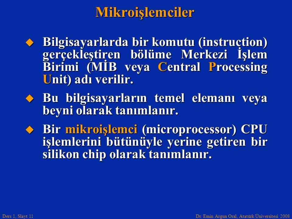 Mikroişlemciler Bilgisayarlarda bir komutu (instruction) gerçekleştiren bölüme Merkezi İşlem Birimi (MİB veya Central Processing Unit) adı verilir.