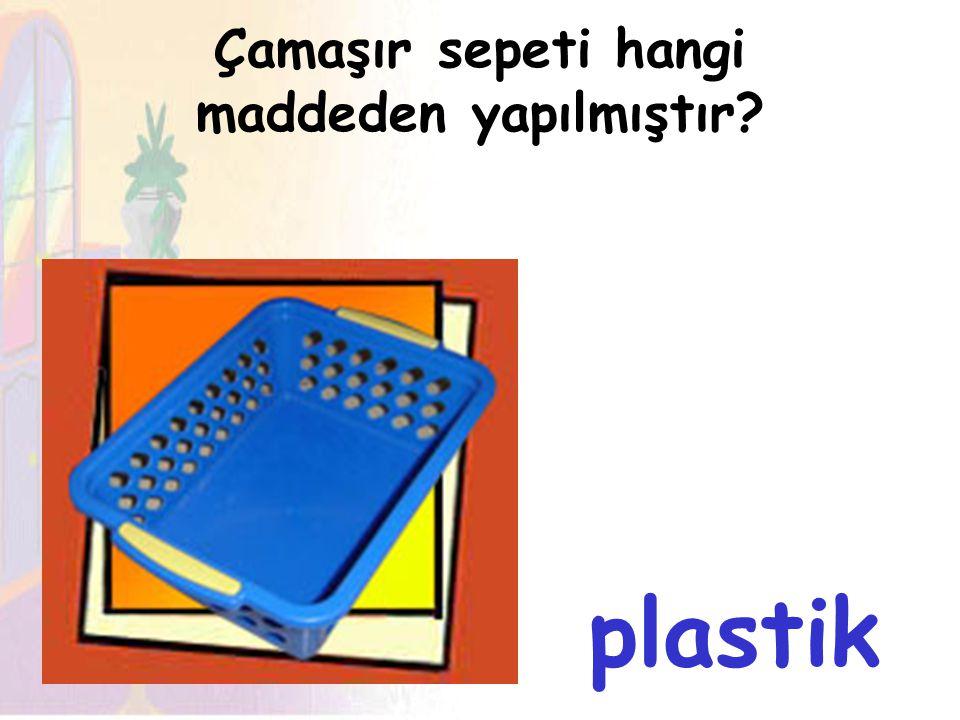 Çamaşır sepeti hangi maddeden yapılmıştır