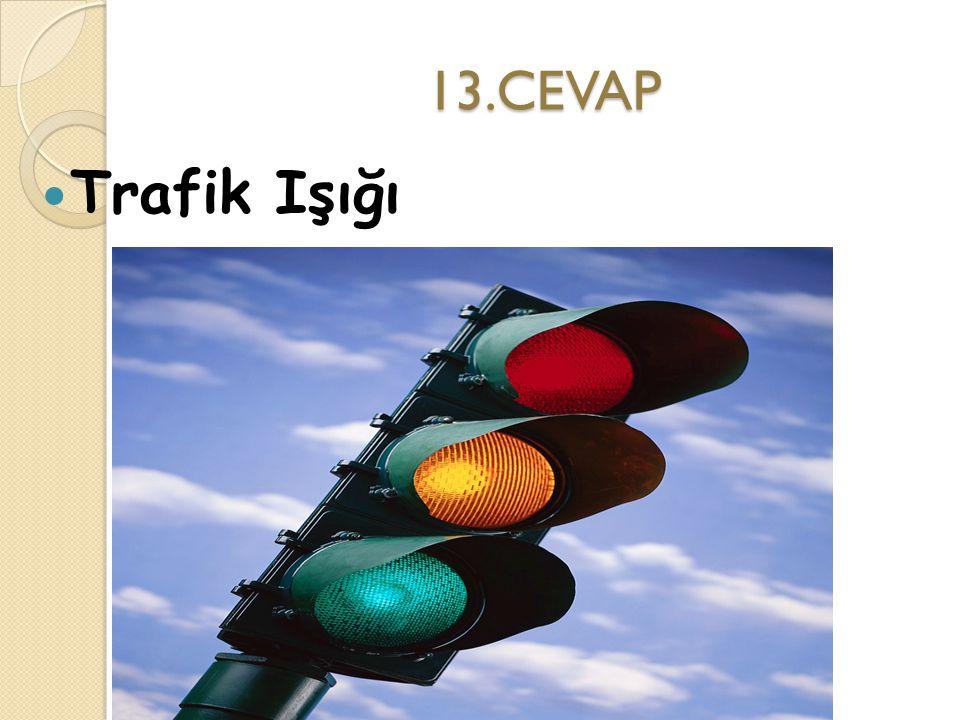 13.CEVAP Trafik Işığı