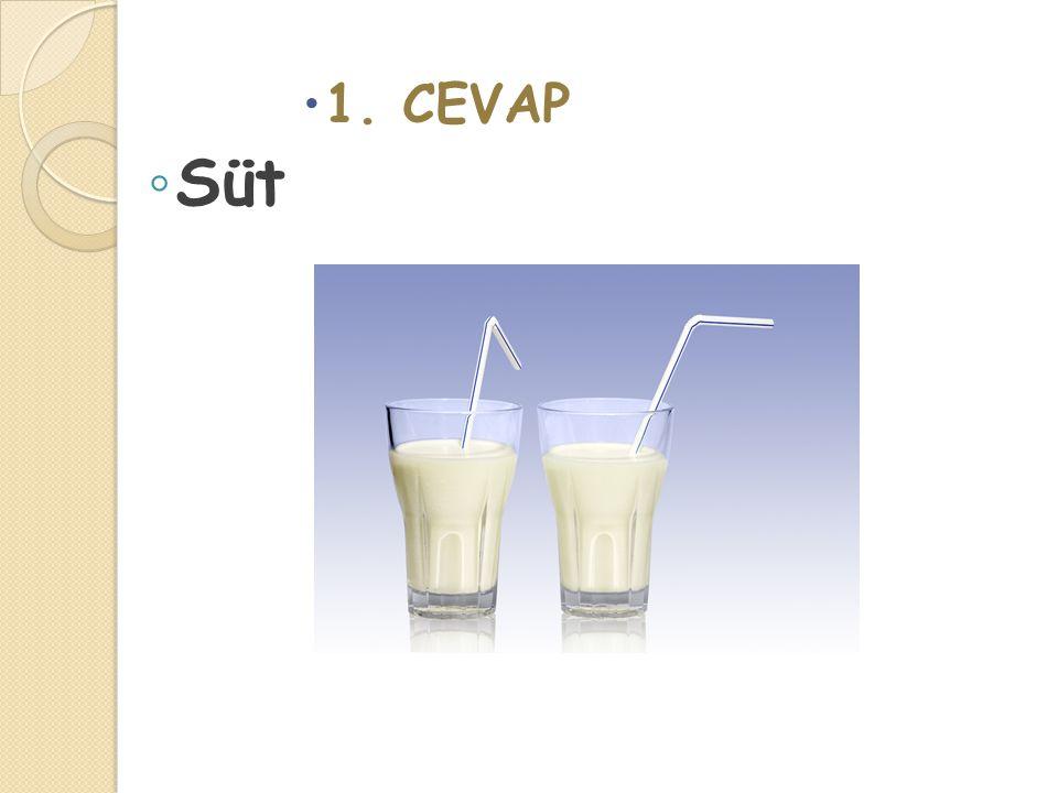 1. CEVAP Süt