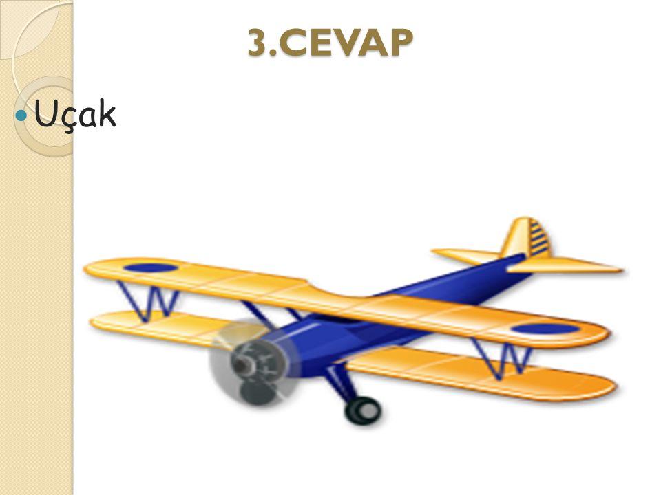 3.CEVAP Uçak