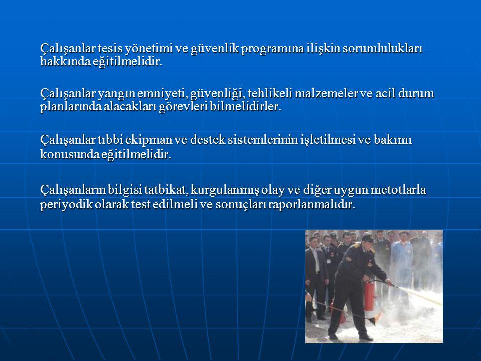Çalışanlar tesis yönetimi ve güvenlik programına ilişkin sorumlulukları hakkında eğitilmelidir.