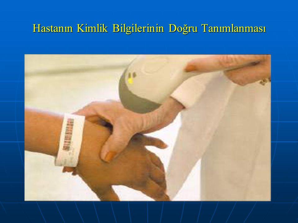 Hastanın Kimlik Bilgilerinin Doğru Tanımlanması