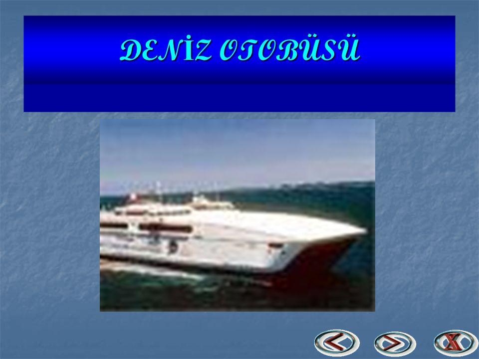DENİZ OTOBÜSÜ