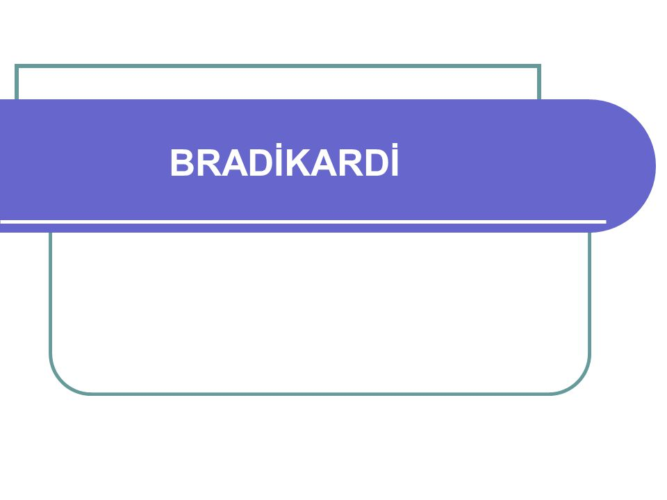 BRADİKARDİ