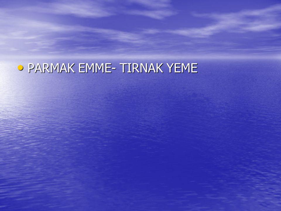 PARMAK EMME- TIRNAK YEME