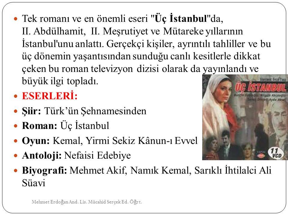 Şiir: Türk'ün Şehnamesinden Roman: Üç İstanbul
