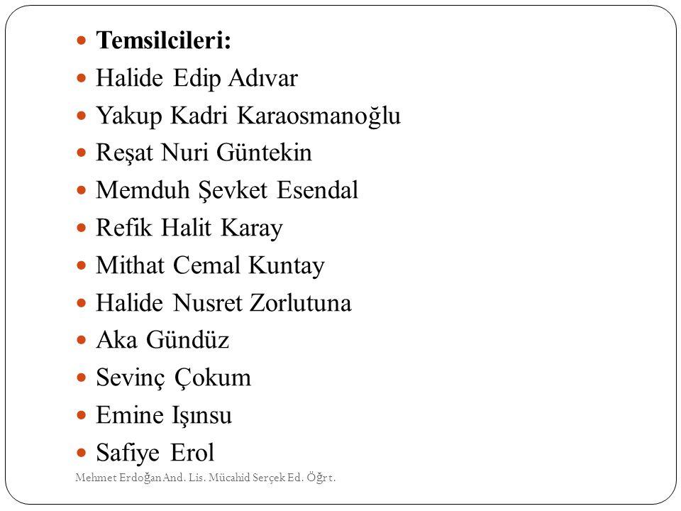 Yakup Kadri Karaosmanoğlu Reşat Nuri Güntekin Memduh Şevket Esendal