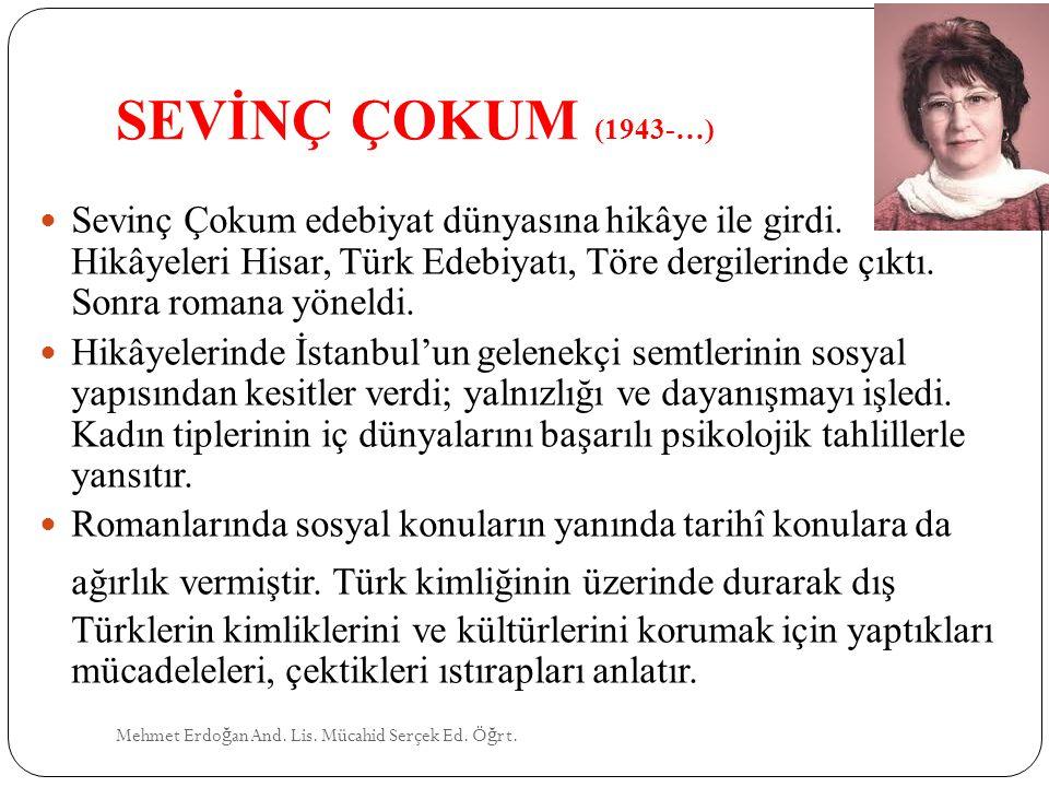 SEVİNÇ ÇOKUM (1943-…)