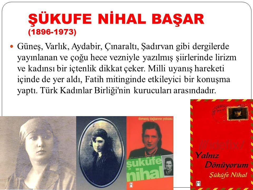 ŞÜKUFE NİHAL BAŞAR (1896-1973)