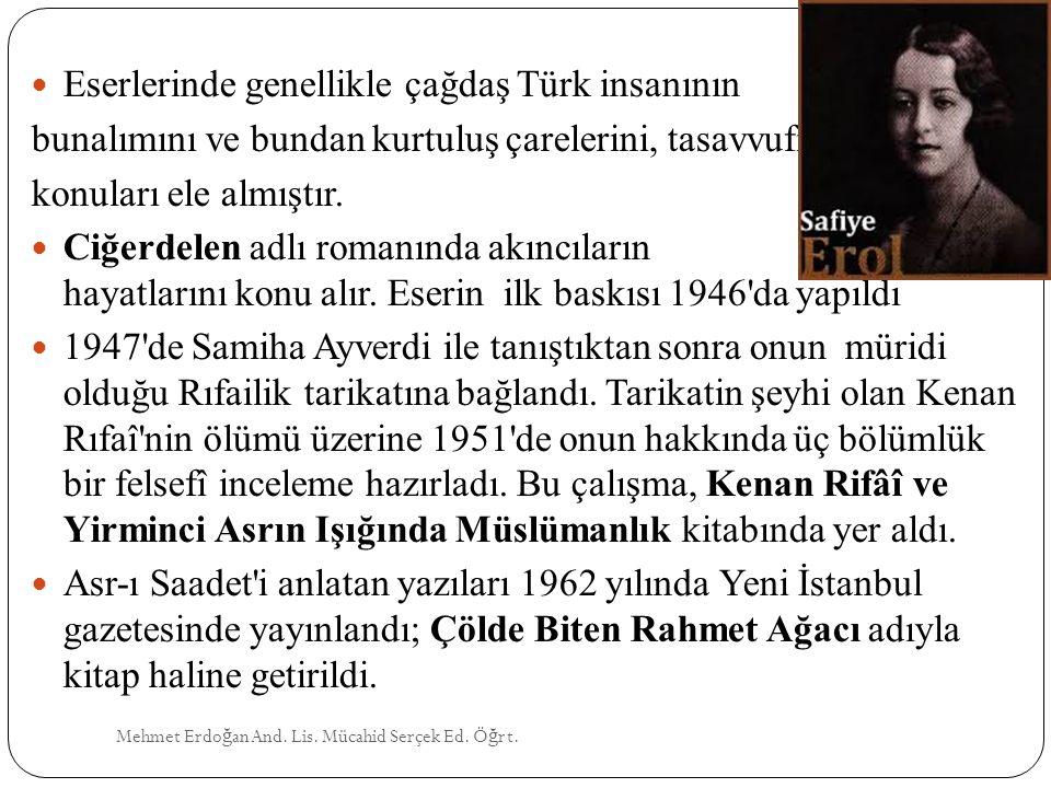 Eserlerinde genellikle çağdaş Türk insanının