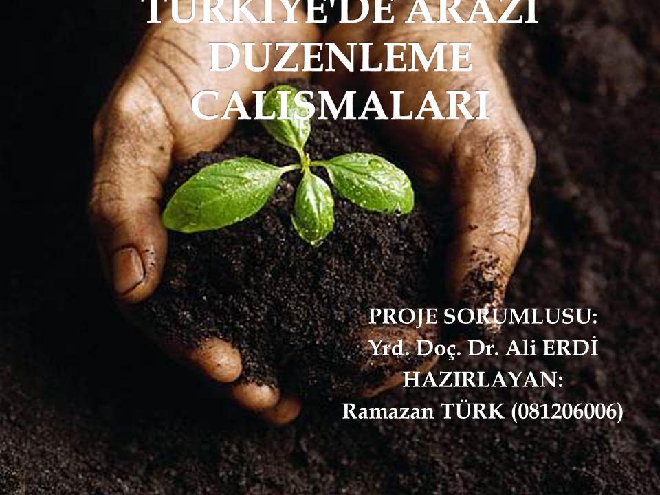 TURKIYE DE ARAZI DUZENLEME CALISMALARI