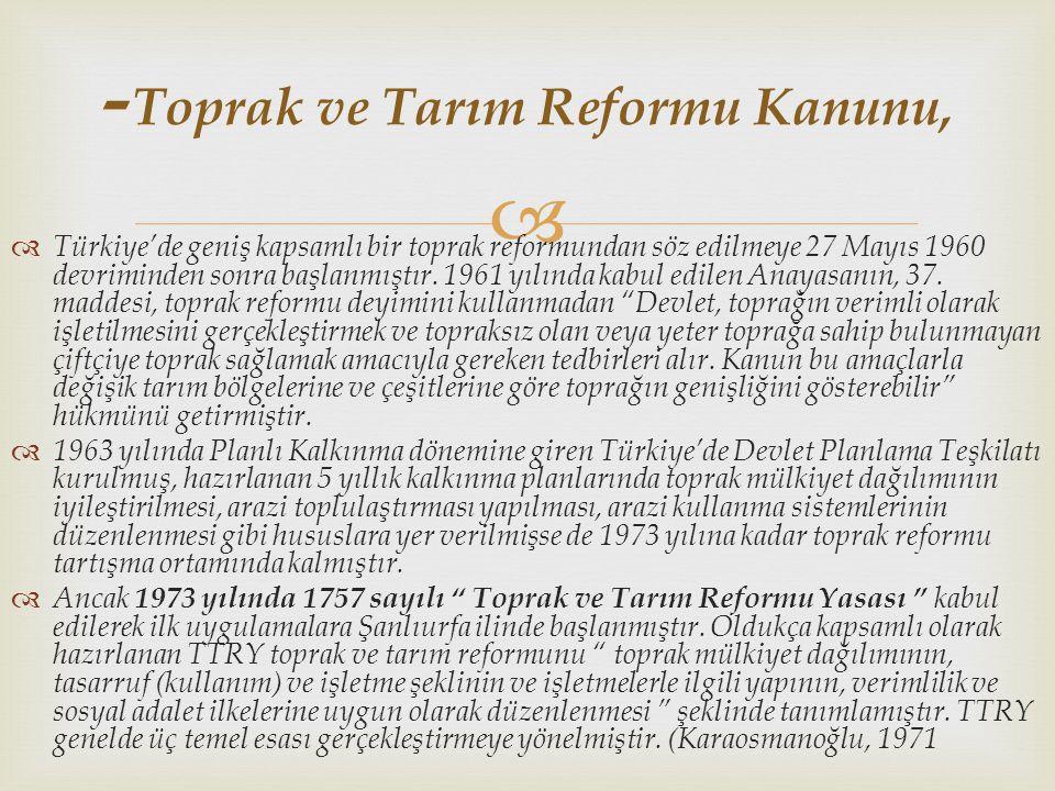 -Toprak ve Tarım Reformu Kanunu,