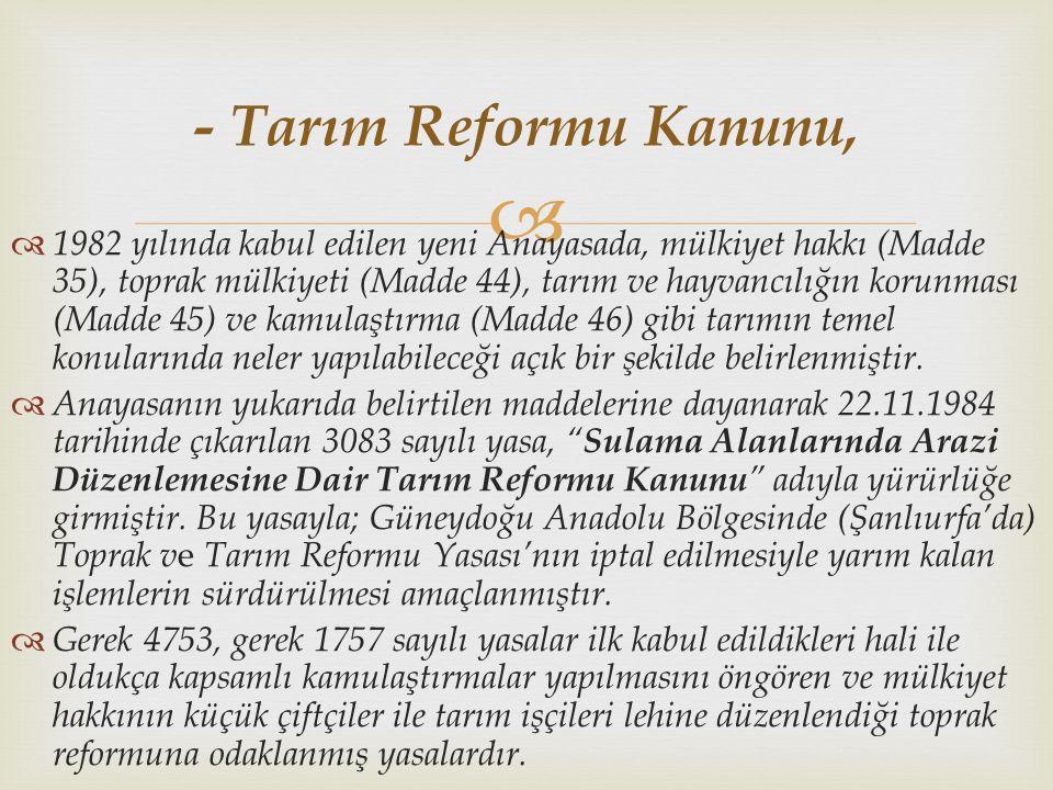 - Tarım Reformu Kanunu,