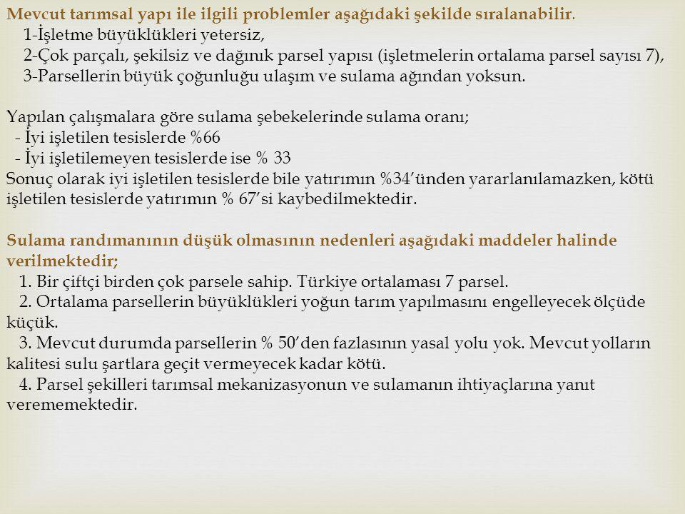 Mevcut tarımsal yapı ile ilgili problemler aşağıdaki şekilde sıralanabilir.