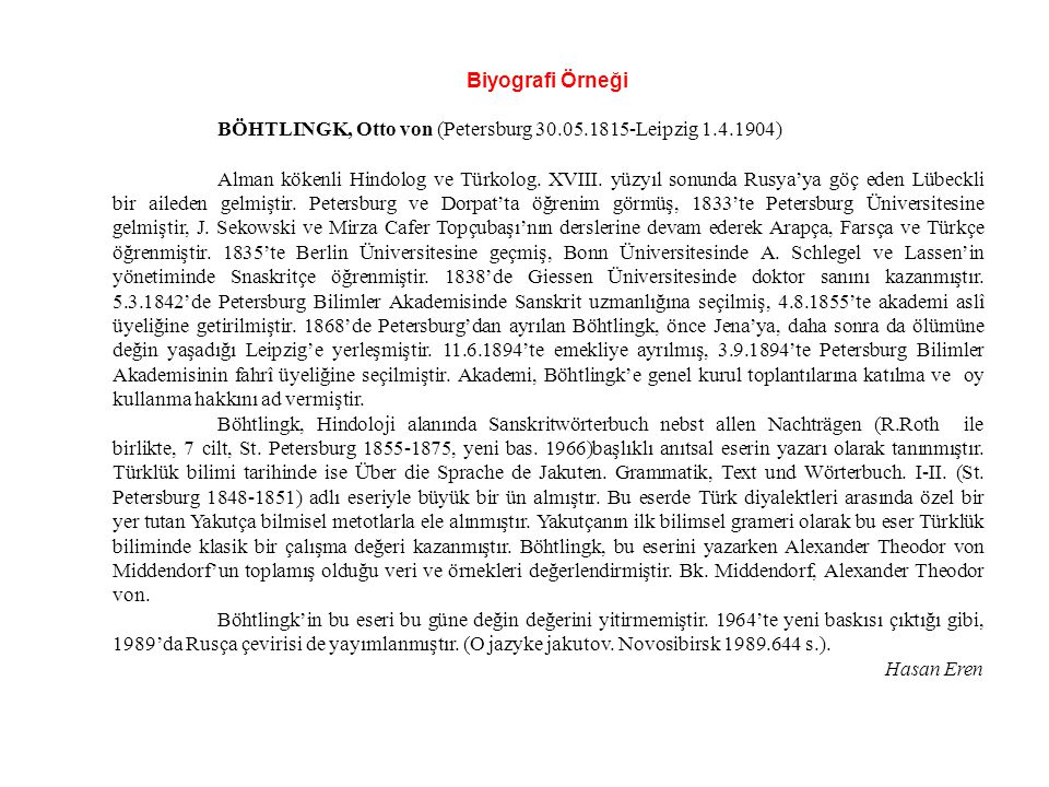 Biyografi Örneği BÖHTLINGK, Otto von (Petersburg 30.05.1815-Leipzig 1.4.1904)