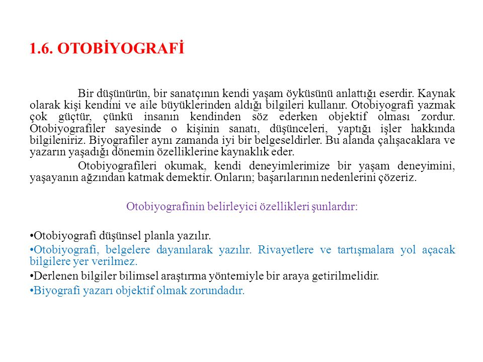 Otobiyografinin belirleyici özellikleri şunlardır: