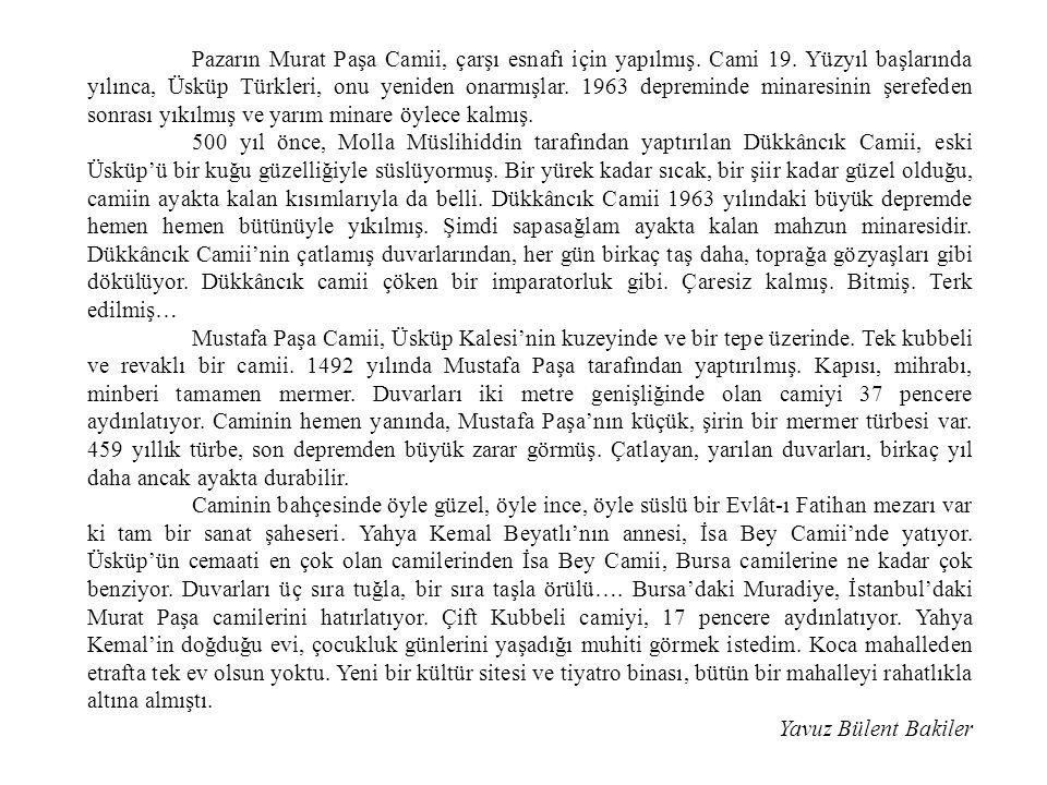 Pazarın Murat Paşa Camii, çarşı esnafı için yapılmış. Cami 19