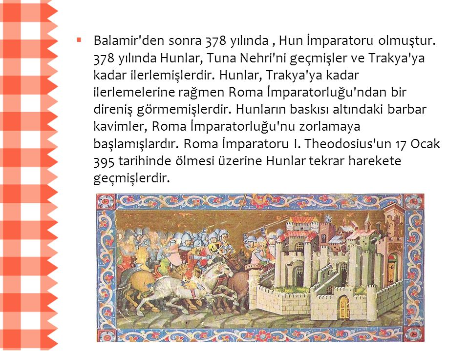 Balamir den sonra 378 yılında , Hun İmparatoru olmuştur