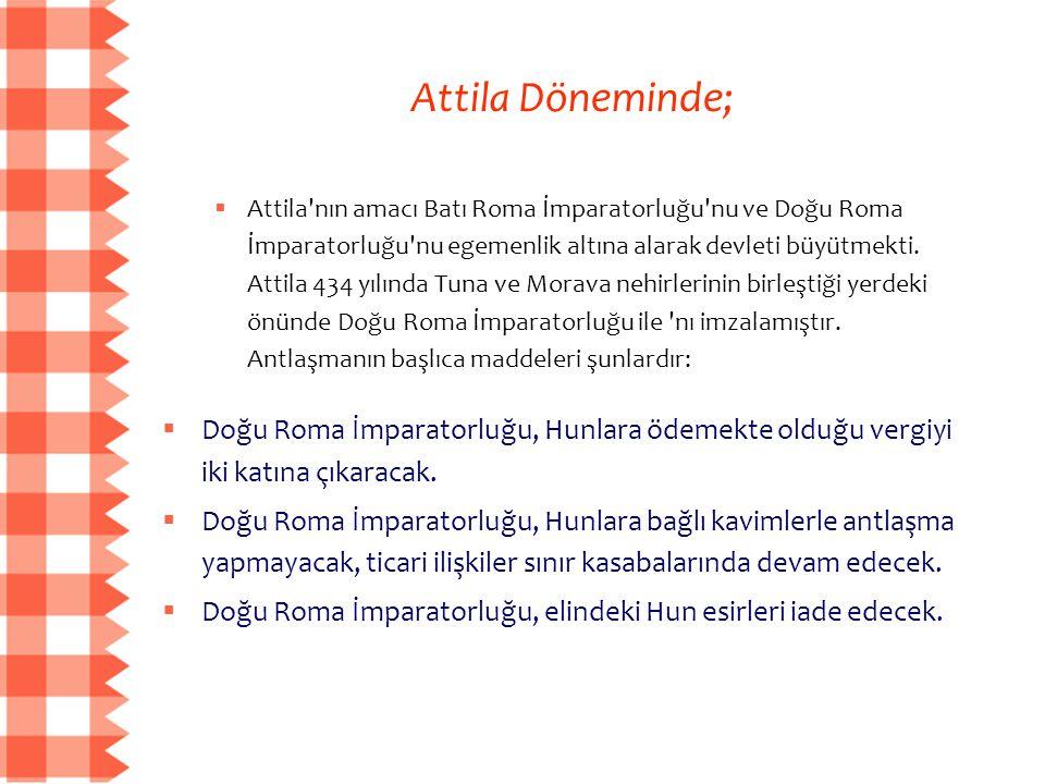 Attila Döneminde;