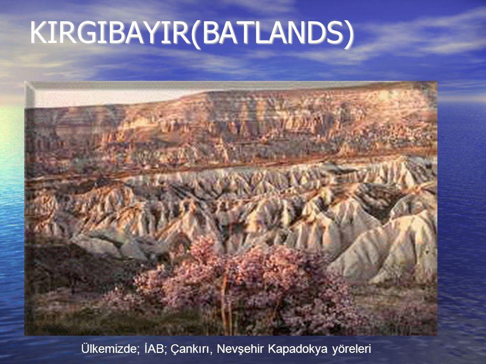 KIRGIBAYIR(BATLANDS)