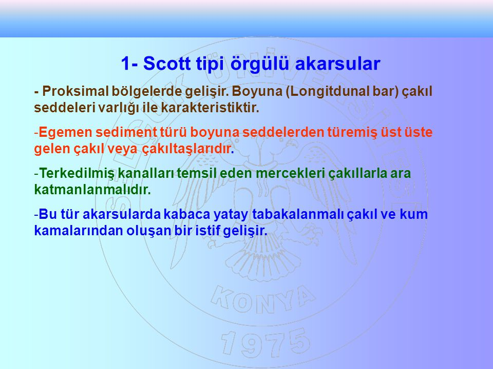 1- Scott tipi örgülü akarsular