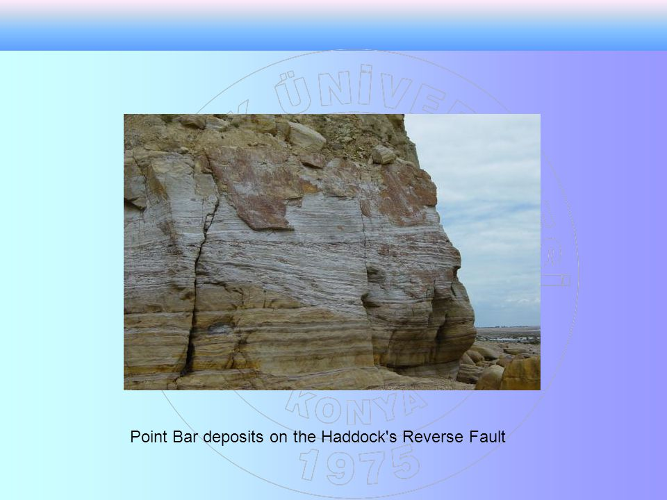 Point Bar deposits on the Haddock s Reverse Fault