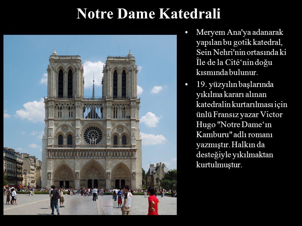 Notre Dame Katedrali Meryem Ana ya adanarak yapılan bu gotik katedral, Sein Nehri nin ortasında ki Île de la Cité'nin doğu kısmında bulunur.