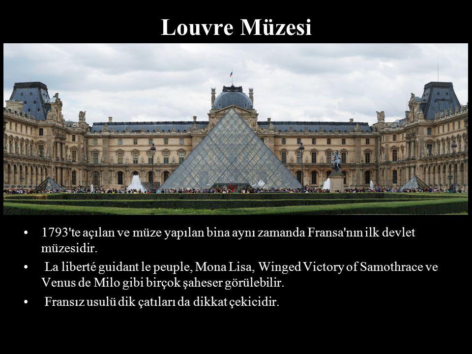 Louvre Müzesi 1793 te açılan ve müze yapılan bina aynı zamanda Fransa nın ilk devlet müzesidir.
