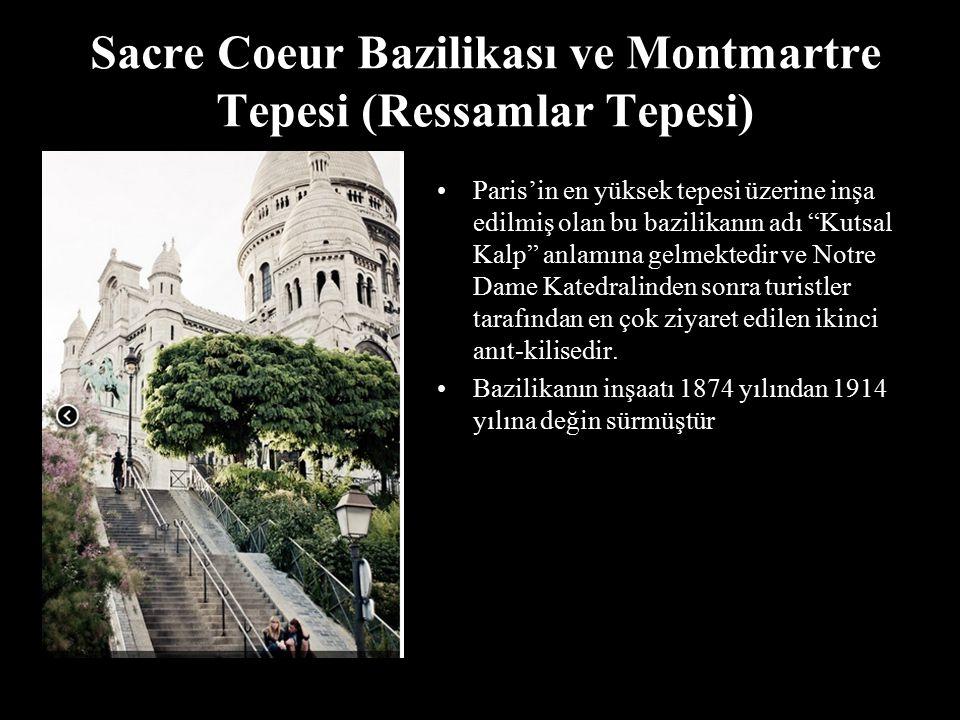 Sacre Coeur Bazilikası ve Montmartre Tepesi (Ressamlar Tepesi)
