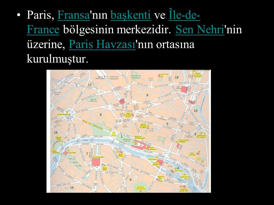 Paris, Fransa nın başkenti ve Île-de-France bölgesinin merkezidir