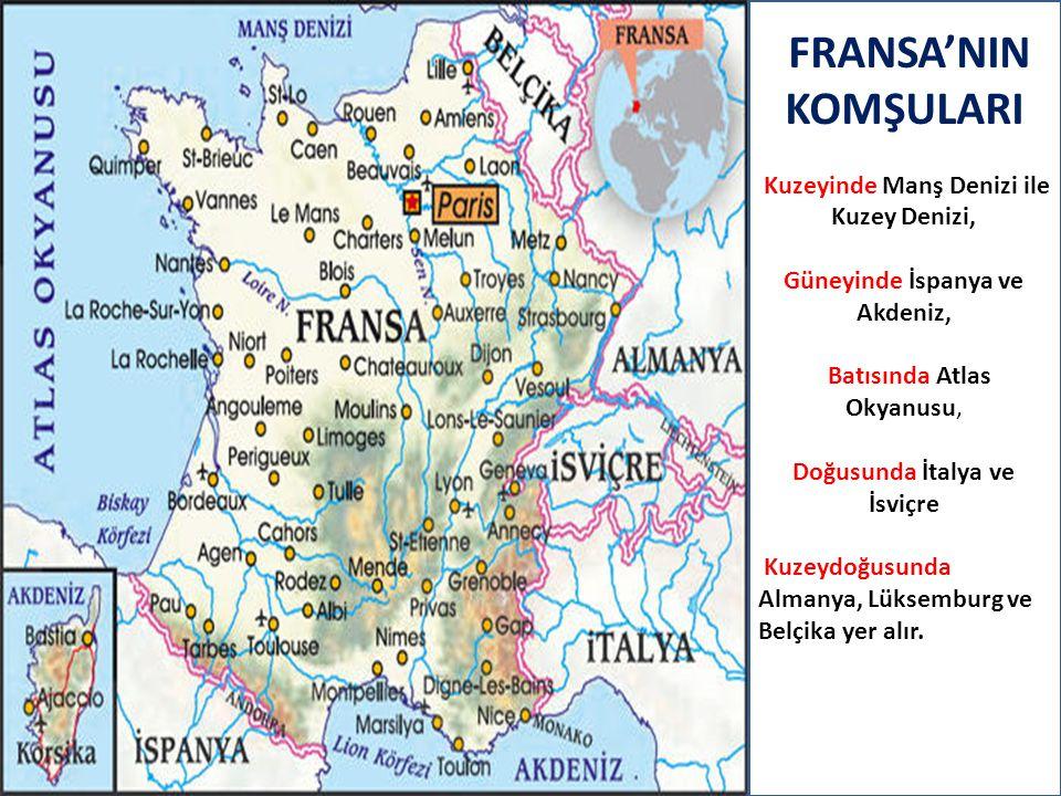 FRANSA'NIN KOMŞULARI Kuzeyinde Manş Denizi ile Kuzey Denizi,