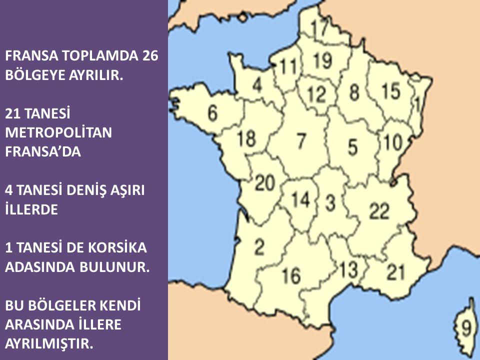 FRANSA TOPLAMDA 26 BÖLGEYE AYRILIR.