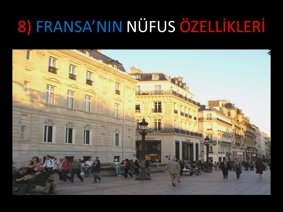 8) FRANSA'NIN NÜFUS ÖZELLİKLERİ